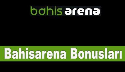 Bahisarena Bonusları