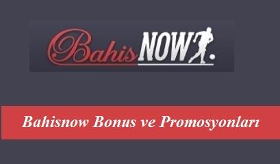 Bahisnow Bonus ve Promosyonları