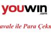 Youwin Havale ile Para Çekme