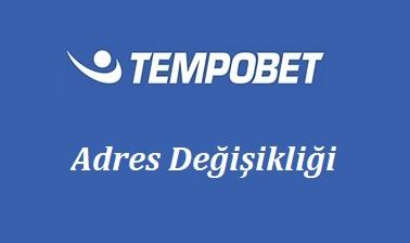 Tempobet Adres Değişikliği