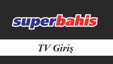 Süperbahis TV Giriş