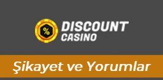 Discount Casino Şikâyet ve Yorumlar